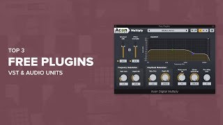 Top 3 Free Plugins (VSTs/Audio Units)