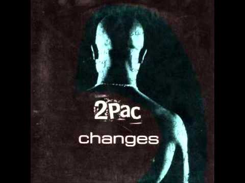 2Pac (ft. Talent) Changes