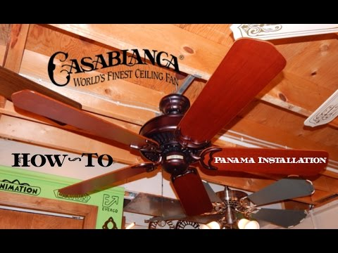 How To Install A Ceiling Fan | Casablanca D-Model Panama