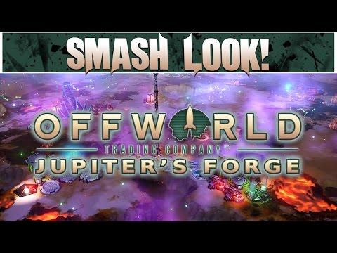 Smash Look! - Offworld Trading Company: Jupiter's Forge Expansion Gameplay