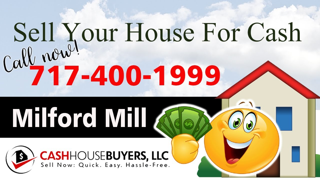 SELL YOUR HOUSE FAST FOR CASH Milford Mill MD | CALL 717 400 1999 | We Buy Houses Milford Mill MD