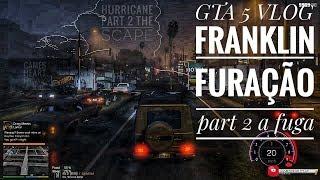 VLOG FRANKLIN FURAÇÃO part 2 A Fuga ( Vlog Franklin Hurricane part 2 the scape )