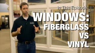 Choosing Windows : Fiberglass vs Vinyl