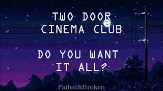 Two Door Cinema Club - Do You Want It All [Sub. Español e Inglés]
