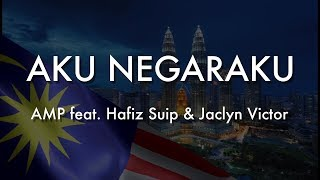 Merdeka Song : AKU NEGARAKU By Jaclyn Victor & Hafiz Suip