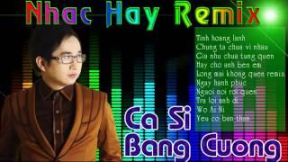 Song news khmer Nhac tre remix   Nhung ca khuc hay nhat cua Bang Cuong