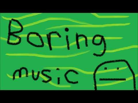 Boring Music