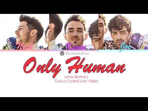 Only Human - Jonas Brothers (Colour Coded Lyrics) | Lifesabigtimerush