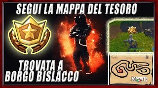 FOLLOW THE MAP OF TESORO TROVATA TO BORGO BISLACCO Fortnite Battle Royal Challenges Week 3