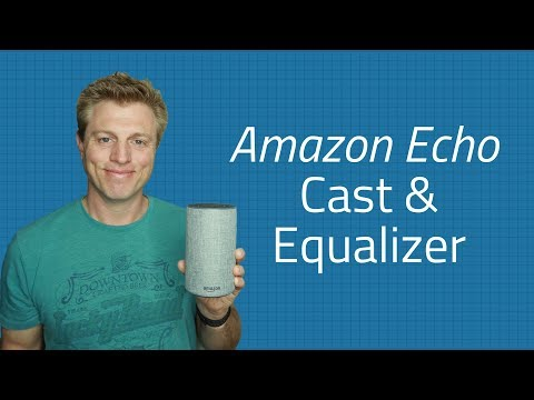 Amazon Cast & Equalizer - Send Music to your Echo  & Adjust the sound