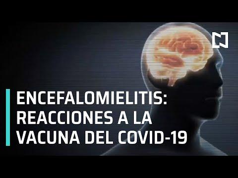 Efectos secundarios de la vacuna contra el Covid-19 | ¿Qué es la Encefalomielitis? - Al aire