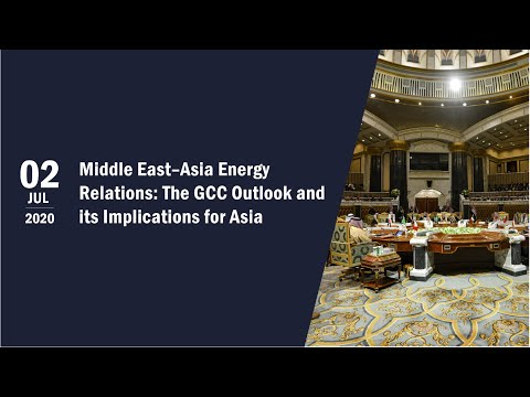Middle East–Asia Energy Relations: The GCC Outlook and its Implications for Asia