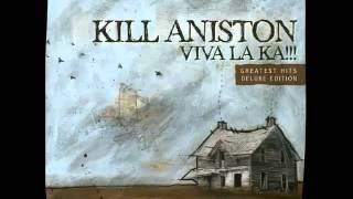Kill Aniston - Viva La KA!!! (Deluxe Edition) - Disco Completo