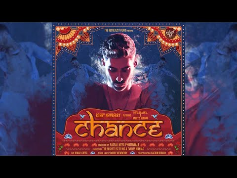 CHANCE | OFFICIAL | BOBBY NEWBERRY | DIVYA | GARRY |  THE BUCKETLIST FILMS | FAISAL MIYA PHOTUWALE