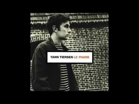 Yann Tiersen - Le Phare (1998) [Full Album]