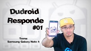 Dudroid Responde #01    Tema Galaxy Note 4