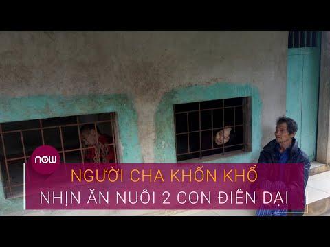 Người cha khốn khổ nhịn ăn nuôi 2 con điên dại | VTC Now