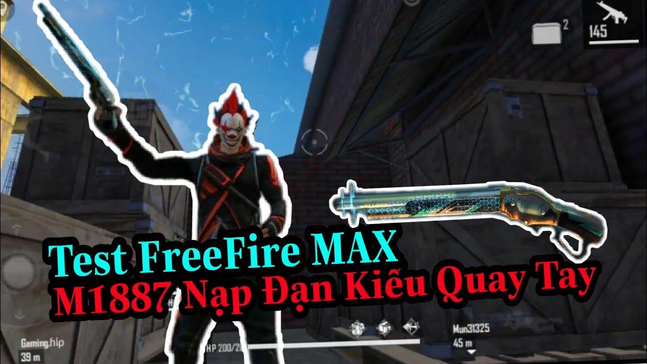 (FREEFIRE) Test Thử Freefire Max Thay Đổi Hoàn Toàn Các Âm Thanh Súng , Nạp Đạn M1887 Kiểu Quay Tay.