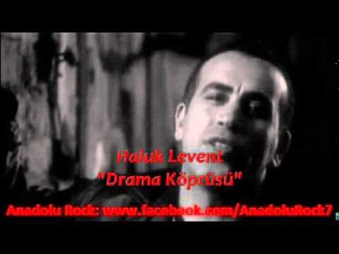 Haluk Levent - Drama Köprüsü