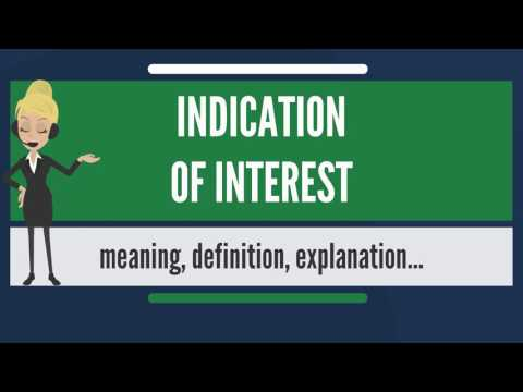 What is INDICATION OF INTEREST? What does INDICATION OF INTEREST mean?