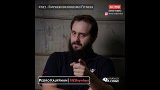 #027 Podcast Virando a Chave - Pedro Kauffman | Empreendedorismo FItness