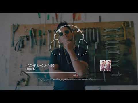 Nazar Lag Jayegi Refix | Giri G | Milnd Gabba | Kamal Raja | T-series | New Hindi Songs 2018