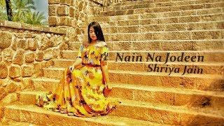 Nain Na Jodeen - Shriya Jain   Ayushmann Khurrana   Neha Kakkar   Female Cover