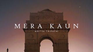 Aditya Tripathi - Mera Kaun (Official Music Video)