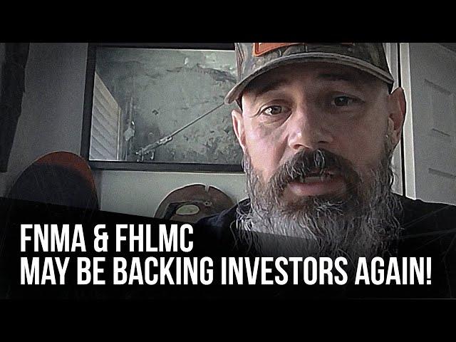 FNMA & FHLMC may be backing investors again!