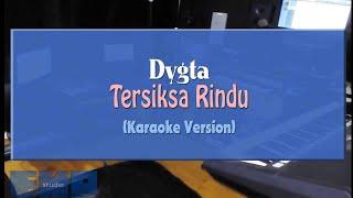 Dygta - Tersiksa Rindu (KARAOKE TANPA VOCAL)