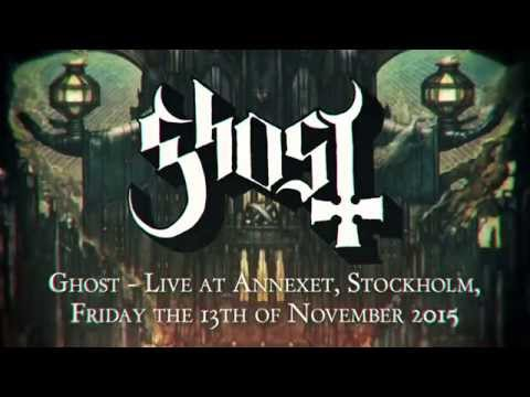 Ghost - Live at Annexet, Stockholm, Friday the 13th of November 2015 (HQ Video/Audio)