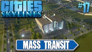 Cities Skylines Mass Transit 17 Massive Expansion
