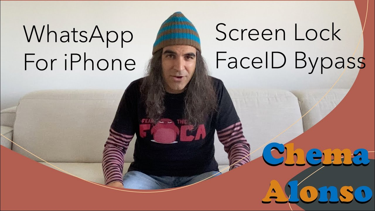 WhatsApp for iPhone Screen Lock FaceID Bypass por Chema Alonso