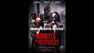 GBHBL Horror Quickie: Minutes to Midnight (2018)