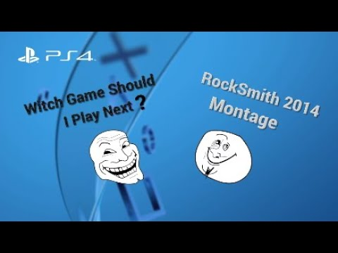 What Game Should I Play Next?   Help A Bro Out   RockSmith Montage  