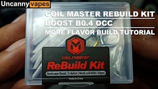 Boost B0.4 OCC Rebขild Tutorial Using Coil Master Rebuild Kit | More Flavor Build | Leakproof