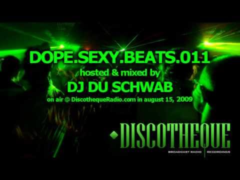 Dope.Sexy.Beats Episode 011 - music by Du Schwab