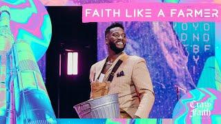 Faith Like A Faŗmer // Sow It Before You See It // Crazyer Faith // Michael Todd