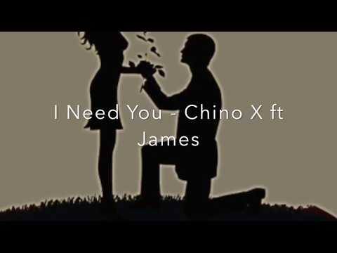 Chino X ft James - Need You