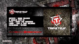 T&T002 Burn Soldier & Amalia Syst-M - Paint The Universe [PREVIEW]