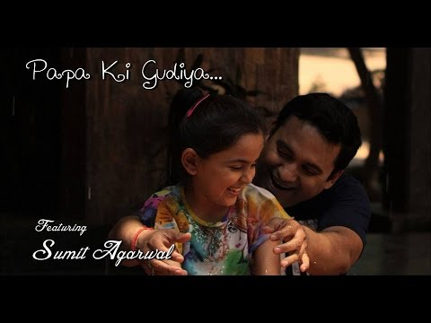 Papa ki Gudiya ( Father Daughter Special ) by Sumit Agarwal