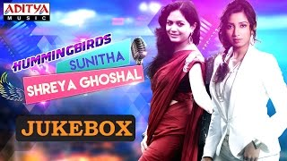 Hummingbirds Sunitha & Shreya Ghoshal Hit Songs || 3 Hrs Jukebox