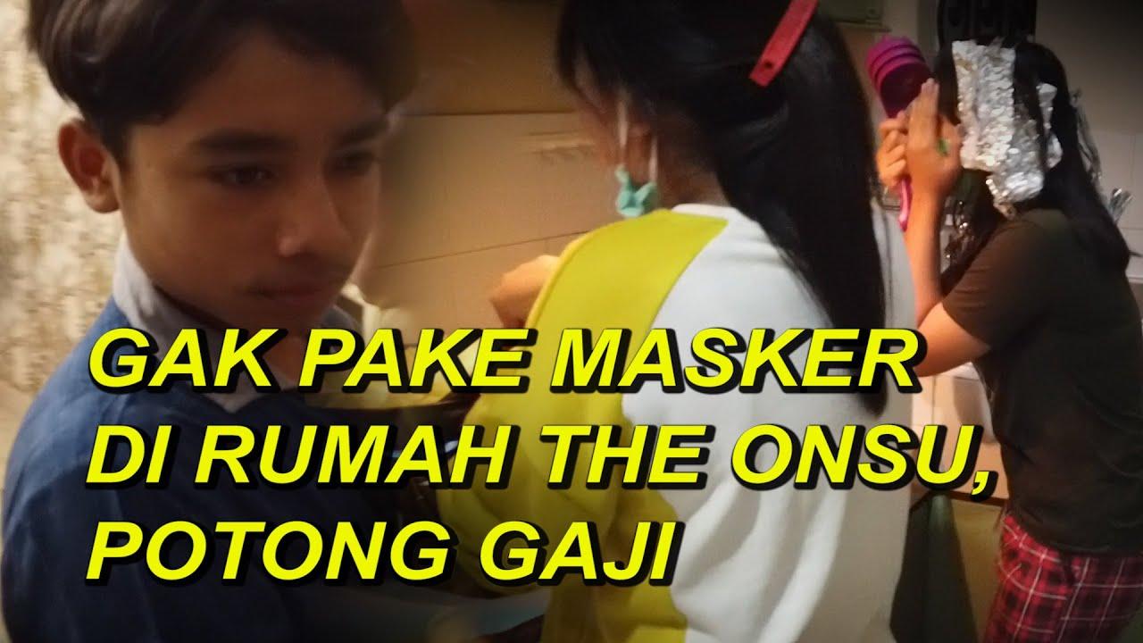 The Onsu Family - GAK PAKE MASKER DI RUMAH THE ONSU, POTONG GAJI
