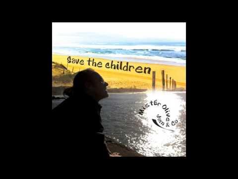 MistEr Olive et Jam & Co - Save the children (album)