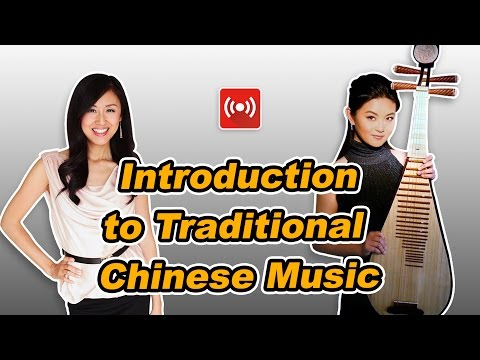 Introduction to Traditional Chinese Music & Culture with Mus