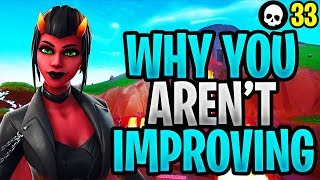 Here's Why You Aren't Getting Better At Fortnite! (Fortnite How To Get Better - Season 8 Tips)