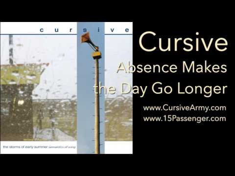 Cursive - Absence Makes the Day Go Longer