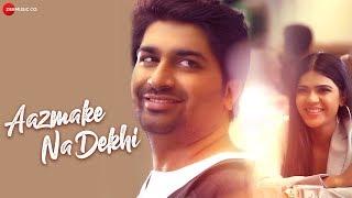 Aazmake Na Dekhi Official Music Shahid Mallya Malhar T Khushi Rahul M Dhwani G
