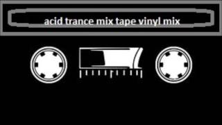 acid trance - hard vinyl mix
