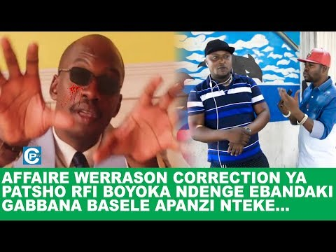 AFFAIRE WERRASON CORRECTION YA PATSHO RFI BOYOKA NDENGE EBANDAKI GABBANA BASELE APANZI NTEKE...